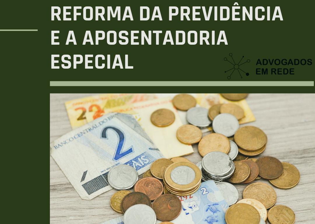 Reforma da previdência e a aposentadoria especial