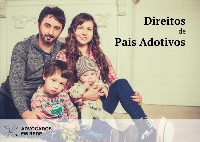 Direitos de pais adotivos - Martucci Melillo